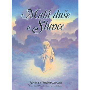 Malá duše a Slunce: Hovory s Bohem pro děti (978-80-7370-002-7)