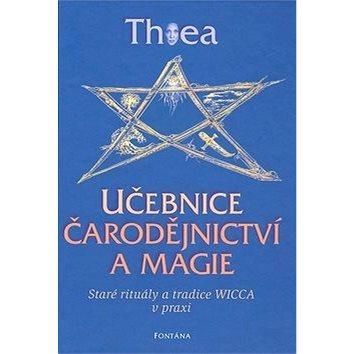 Učebnice čarodějnictví a magie: Staré rituály a tradice Wicca v praxi (978-80-7336-440-3)
