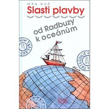 Slasti plavby: od Radbuzy k oceánům (978-80-7244-255-3)