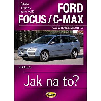 Ford Focusod 11/04/C-Max od 5/03: Údržba a opravy automobilů č.97 (978-80-7232-374-6)
