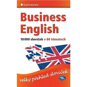 Business English 10 000 slovíček v 80 tématech: velký přehled slovíček (978-80-247-2552-9)
