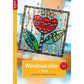 Windowcolor v byte: SK3756 - dekorácie, obrázky, doplnky (978-80-7342-178-6)