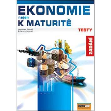 Ekonomie nejen k maturitě Testy: Zadání (978-80-86686-88-2)