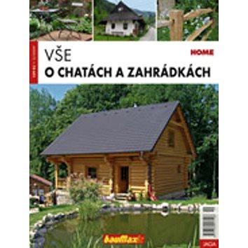 Vše o chatách a zahrádkách (977-1-359-1719-6)