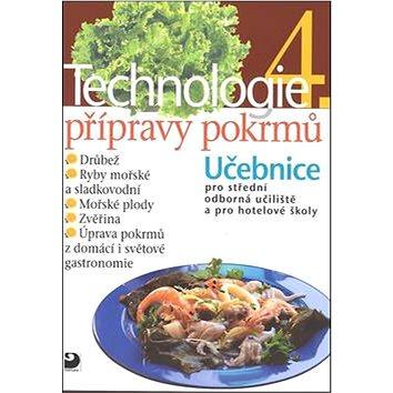 Technologie přípravy pokrmů 4: Učebnice pro střední odborná učiliště a pro hotelové školy (978-80-7373-066-6)
