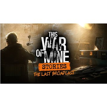 This War of Mine: Stories - Last Broadcast - PC DIGITAL (661642)