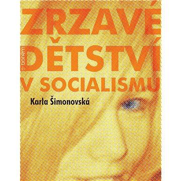 Kniha Zrzavé dětství v socialismu