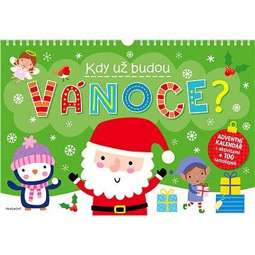 Kdy už budou Vánoce? Adventní kalendář s aktivitami + 100 samolepek (859-40-504-2780-8)